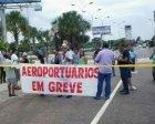 Aeroportuários devem continuar paralisação em Belém